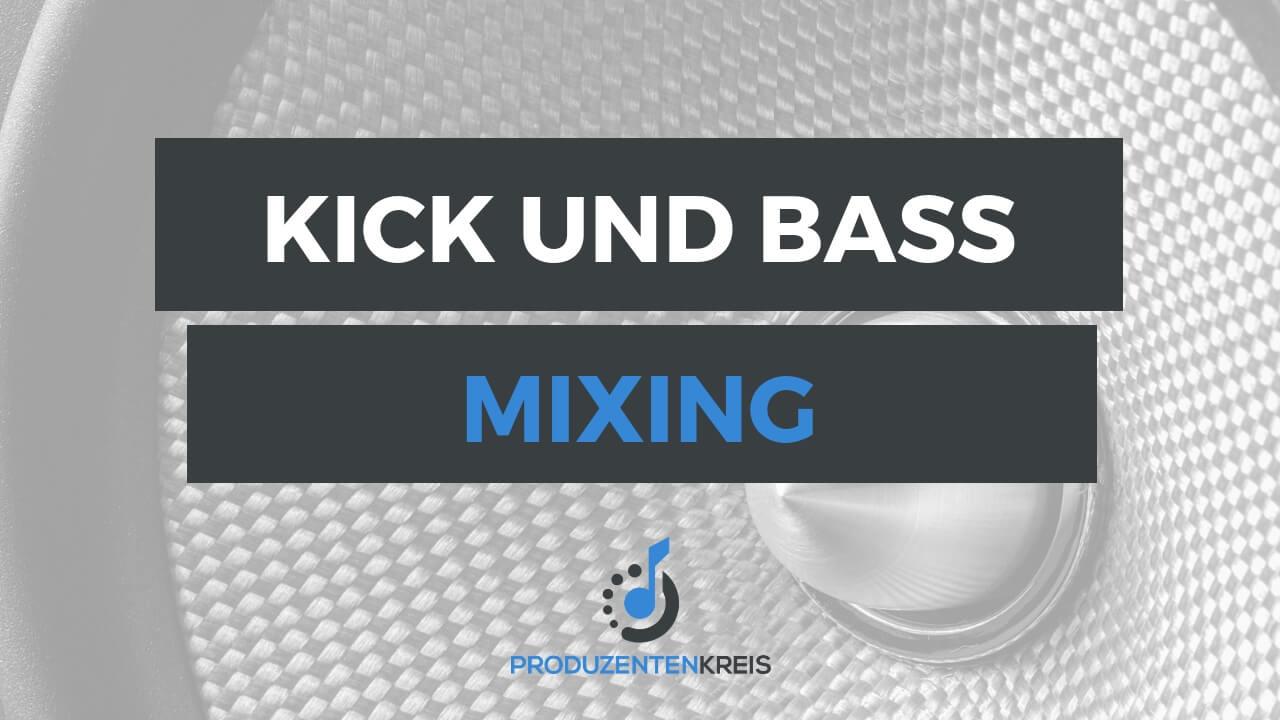 Kick und Bass mischen - Mixing - Paralleler EQ - Sidechain - Produzentenkreis