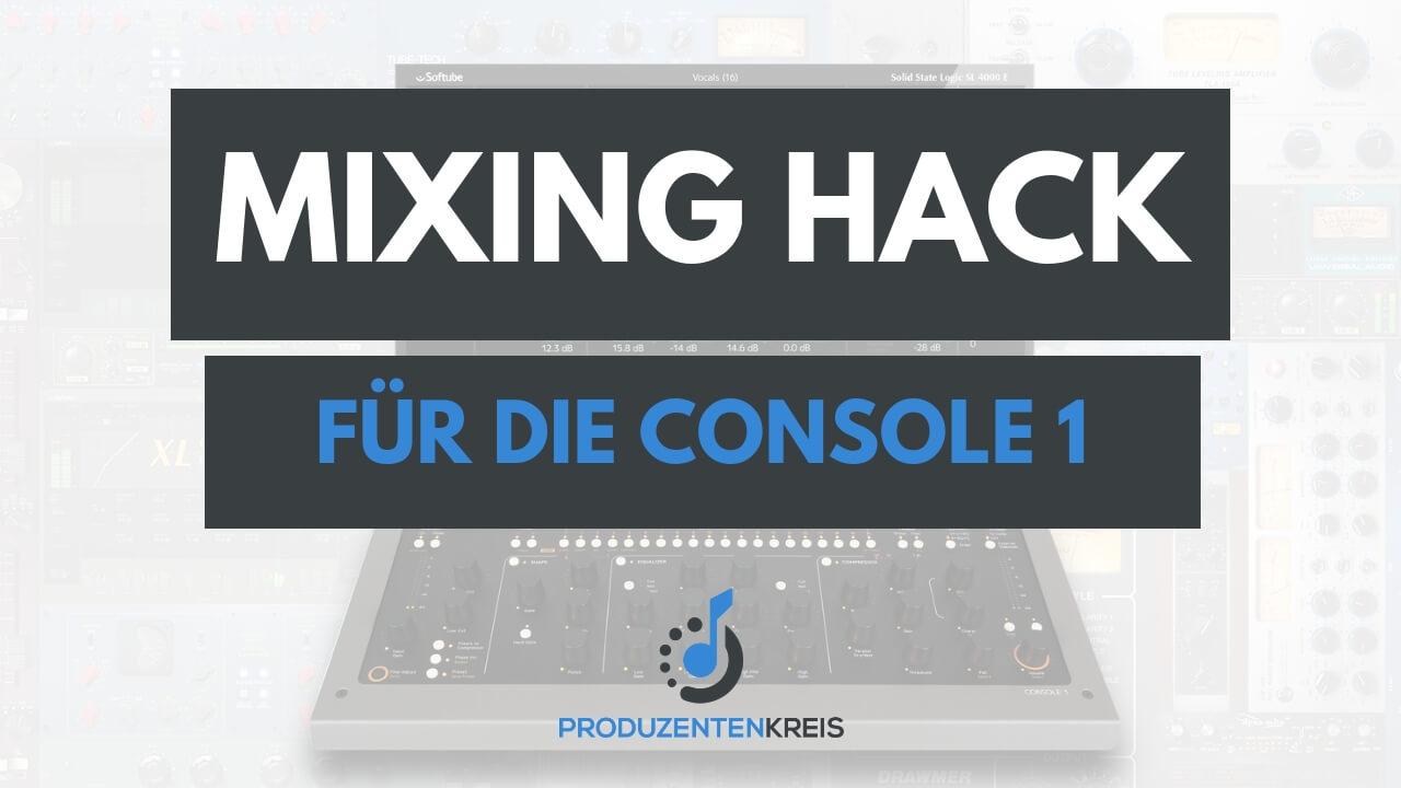 Mixing Hack Softbue Console 1 - nach Gehör mischen - intuivitv mischen - Produzentenkreis