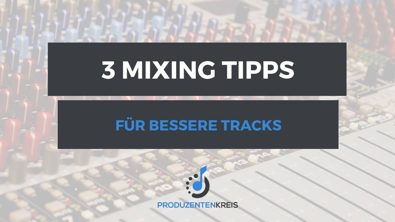 3 Mixing Tipps für bessere Tracks - Abmischen Tutorial - Produzentenkreis