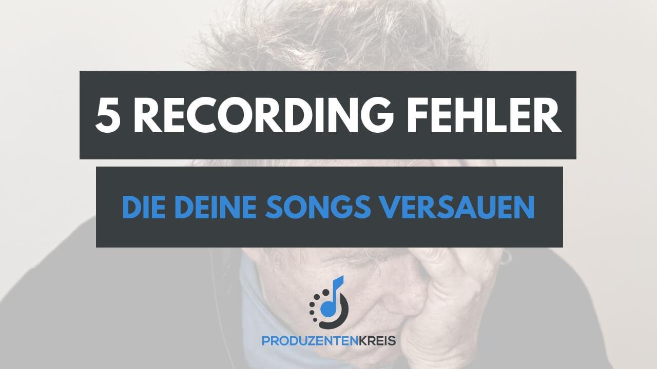 5 Recording Fehler - Aufnahme Tipps - Rap Gesang Stimme - Produzentenkreis