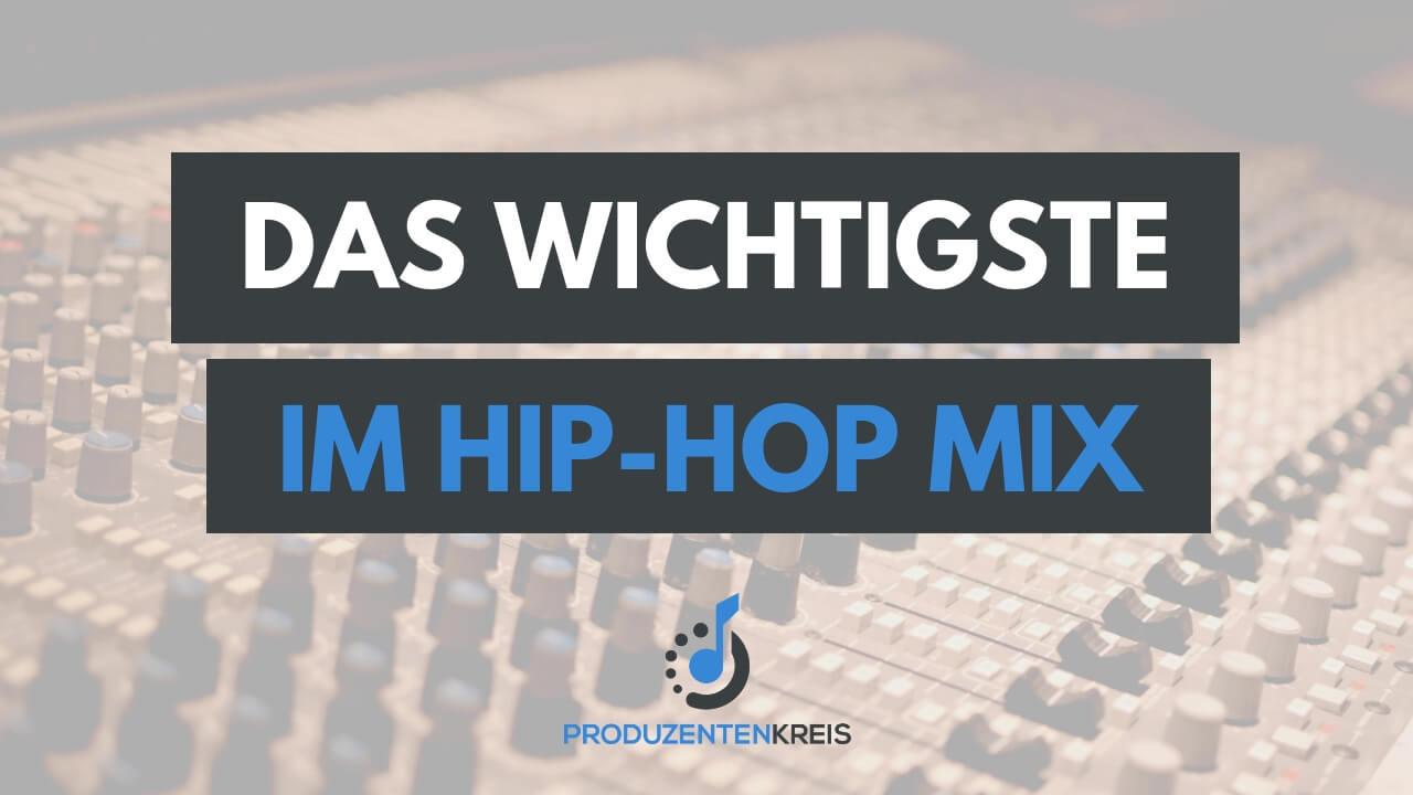 Das Wichtigste in einem Hip-Hop Mix - Abmischen Tutorial - Mixing Anleitung - Rap Hip Hop - Produzentenkreis