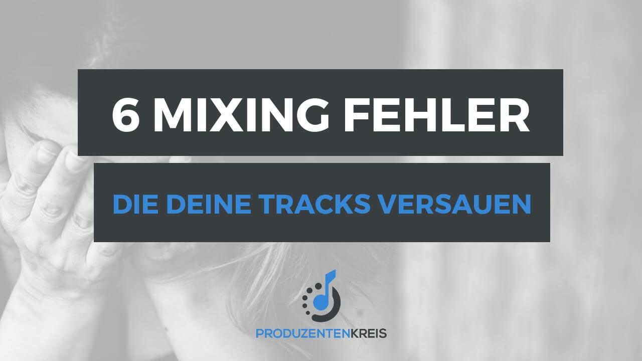 6 Mixing Fehler die deine Songs versauen - Abmischen - Mischen - Tutorial Anleitung Tipps - Produzentenkreis