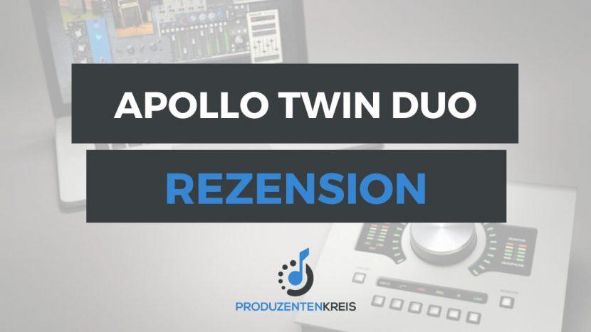 Universal Audio Apollo Twin Duo MKI MK1 Rezension Bewertung Testbericht - Produzentenkreis
